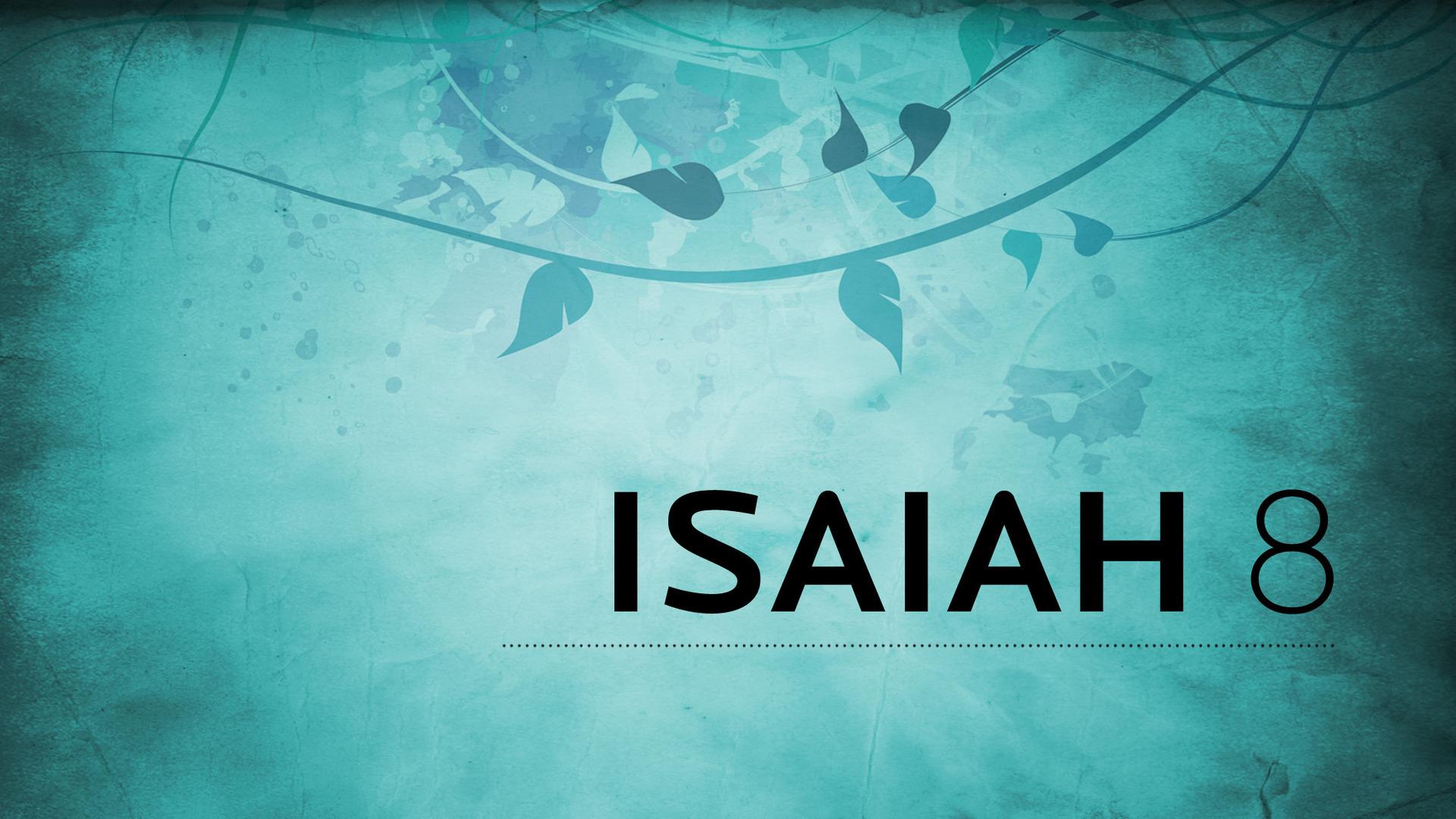 Isaiah 8